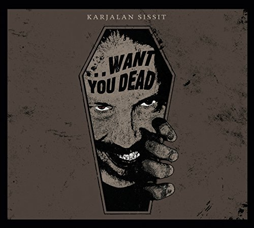 Karjalan Sissit Want You Dead