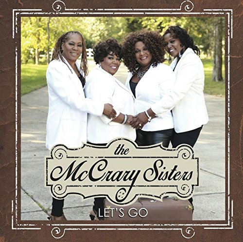 Mccrary Sisters Let's Go