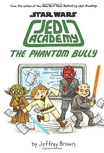 Jeffrey Brown Star Wars Jedi Academy 3 The Phantom Bully