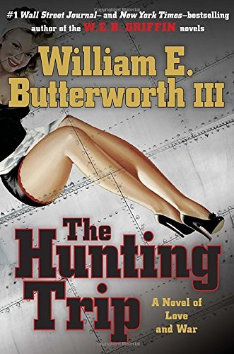 William E. Iii Butterworth The Hunting Trip A Novel Of Love And War