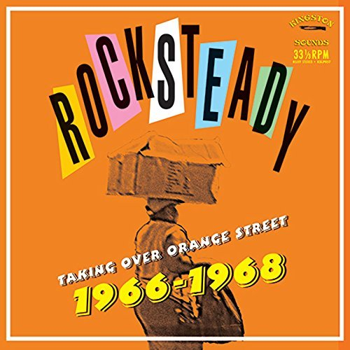 Rocksteady Taking Over Orange Street 1966 1968