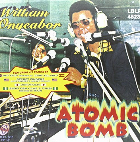 William Onyeabor Atomic Bomb Remix Atomic Bomb Remix