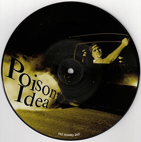 Poison Idea Just To Get Away Kick Out Th