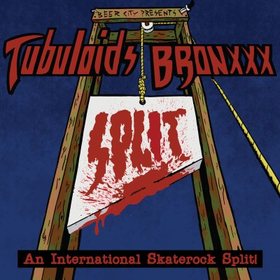 Bronxxx Tubuloids An International Skaterock
