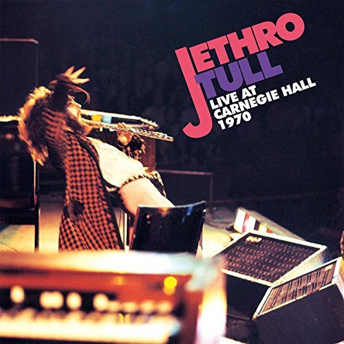 Jethro Tull Live At Carnegie Hall 1970