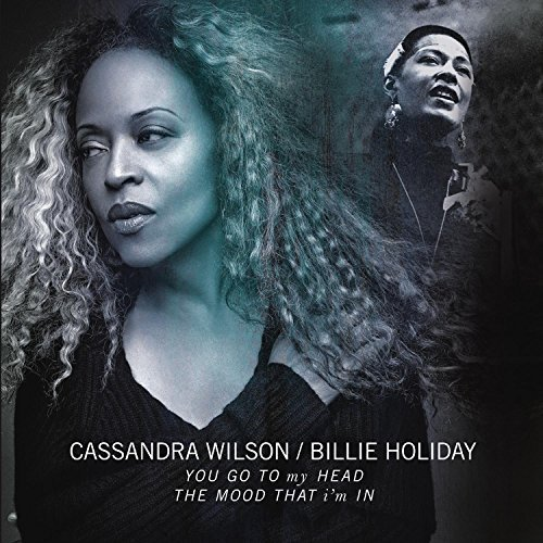 Wilson Cassandra Holiday Billie You Go To My Head The Mood T You Go To My Head The Mood T