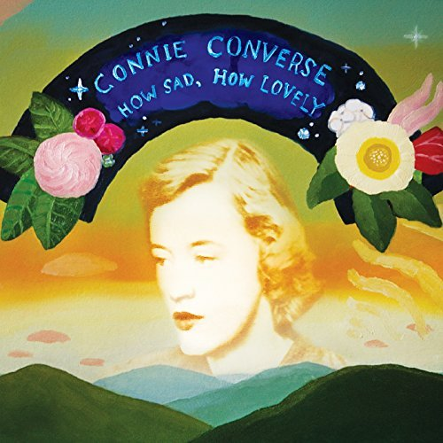 Connie Converse How Sad How Lovely