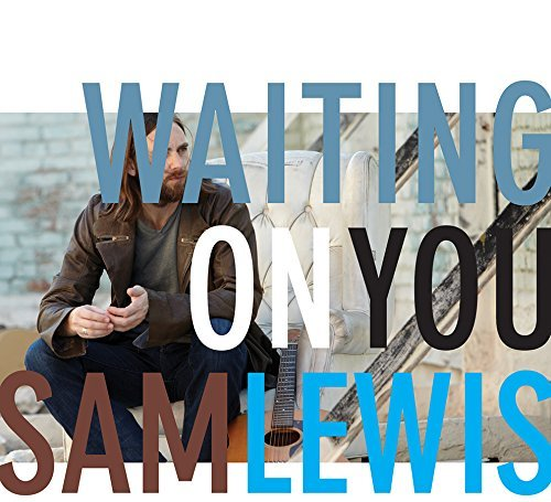 Sam Lewis Waiting On You