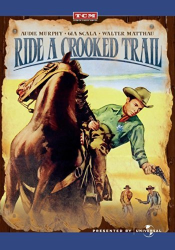 Audie Murphy Gia Scala Walter Matthau Henry Silva Ride A Crooked Trail