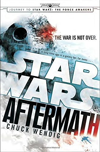 Chuck Wendig Aftermath Star Wars Journey To Star Wars The Force Awaken