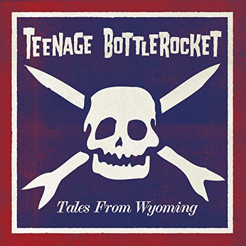 Teenage Bottlerocket Tales From Wyoming