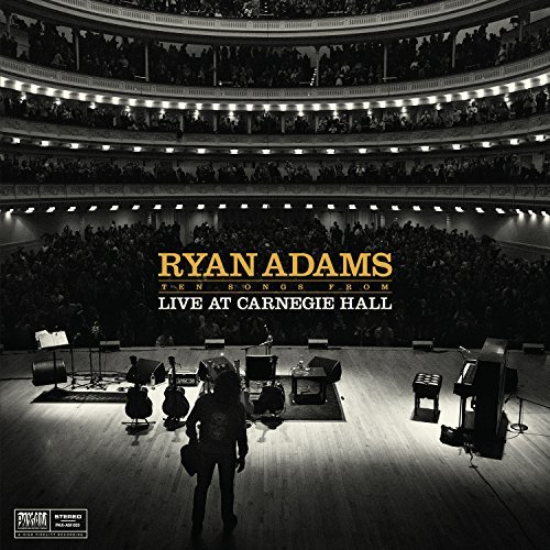 Ryan Adams Ten Songs From Live At Carnegie Hall