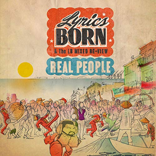 Lyrics Born Real People Real People
