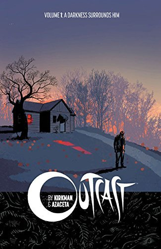 Robert Kirkman Outcast By Kirkman & Azaceta Volume 1 A Darkness Surrounds Him