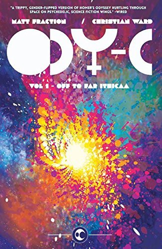 Matt Fraction Ody C Volume 1 Off To Far Ithicaa