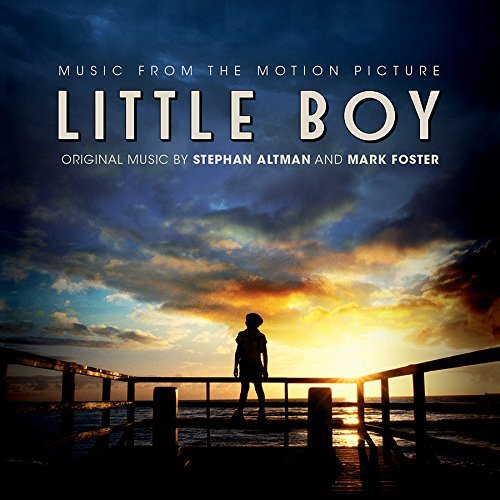 Little Boy Soundtrack Music By Stephan Altman And Mark Foster