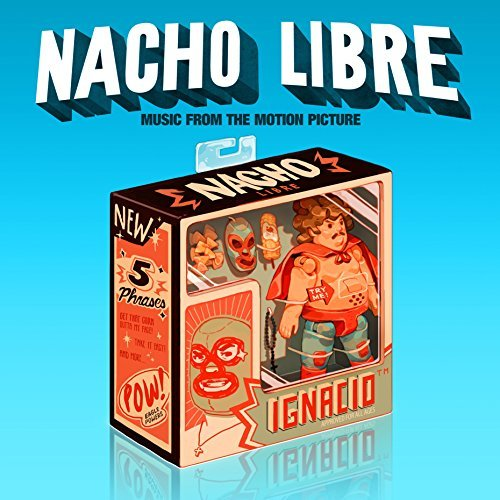 Nacho Libre (music From The Mo Nacho Libre (music From The Mo Nacho Libre (music From The Mo