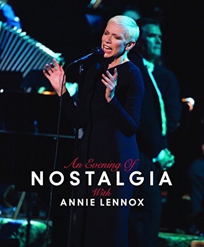 Annie Lennox An Evening Of Nostalgia With Annie Lennox