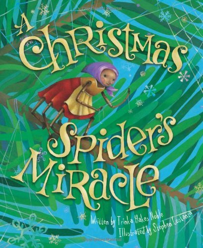 Trinka Hakes Noble The Christmas Spider's Miracle
