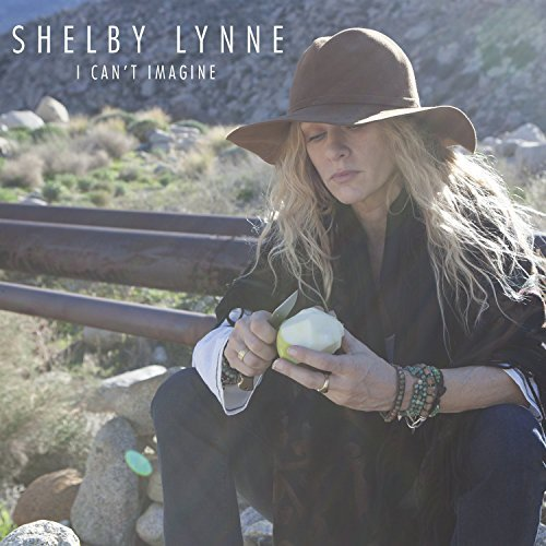 Shelby Lynne I Can't Imagine I Can't Imagine