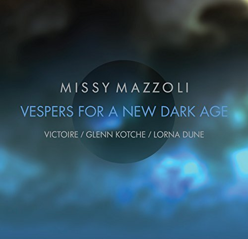 Mazzoli Kotche Dune Vespers For A New Dark Age