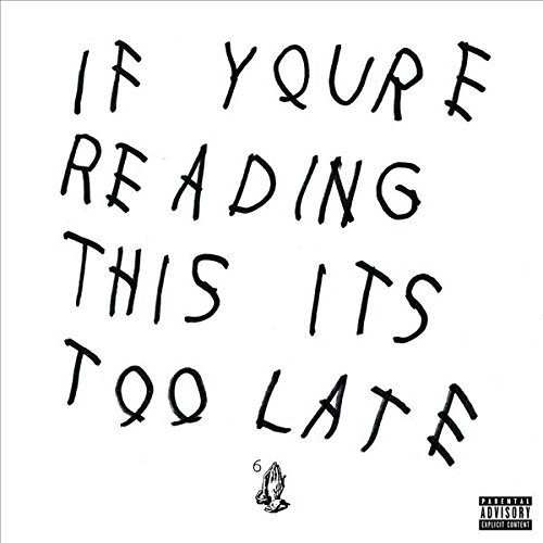 Drake If You're Reading This It's To Explicit Version If You're Reading This It's Too Late