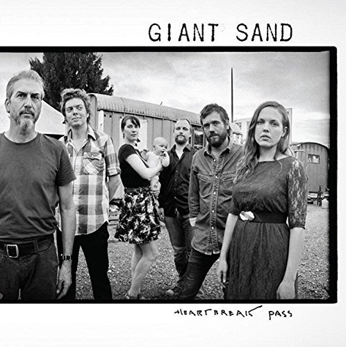Giant Sand Heartbreak Pass Heartbreak Pass