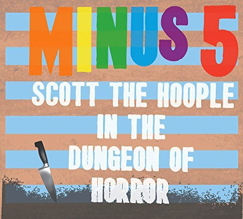 Minus 5 Scott The Hoople In The Dungeo 5 Lp