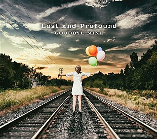 Lost & Profound Goodbye Mine