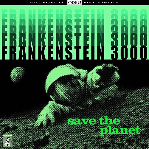 Frankenstein 3000 Save The Planet Save The Planet