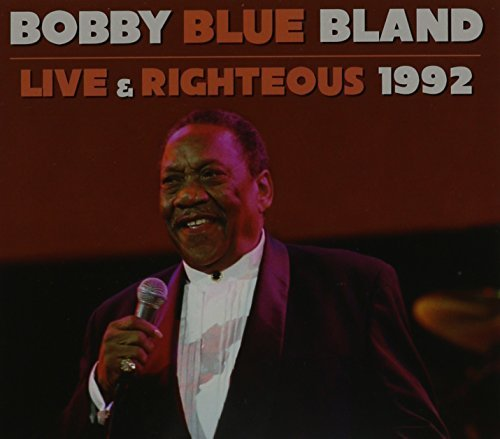 Bobby Bland Live & Righteous Explicit