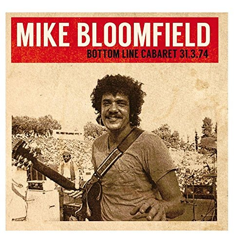 Mike Bloomfield Bottom Line Cabaret 31.3.74 Bottom Line Cabaret 3 31 74