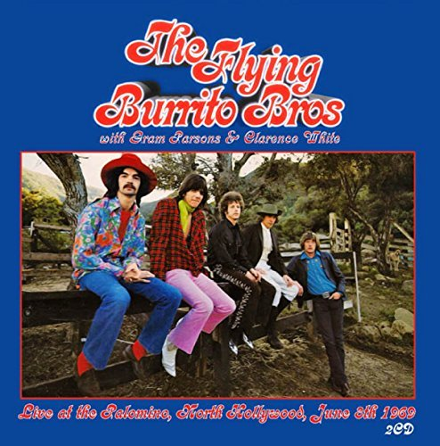 Flying Burrito Brothers Live At The Palomino North Hol Live At The Palomino North Hollywood 6 8 69