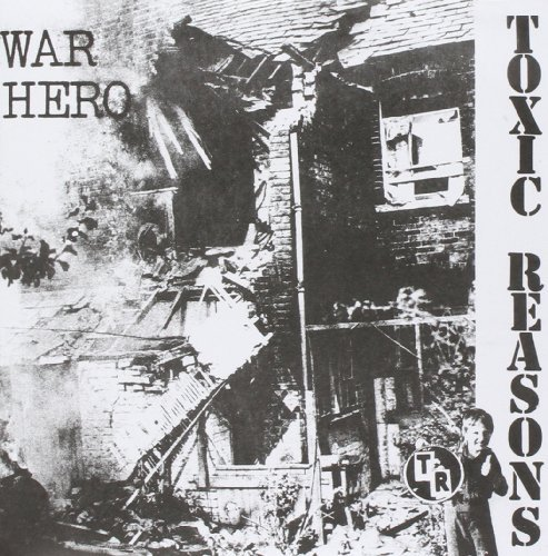 Toxic Reasons War Hero 7 Inch Single War Hero