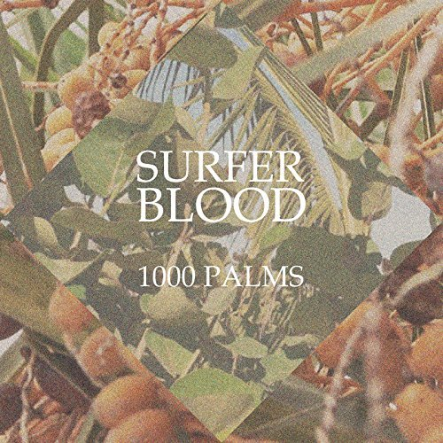 Surfer Blood 1000 Palms 1000 Palms