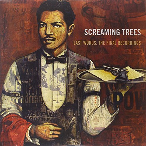 Screaming Trees Last Words The Final Recordin