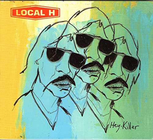 Local H Hey Killer Explicit Version Hey Killer