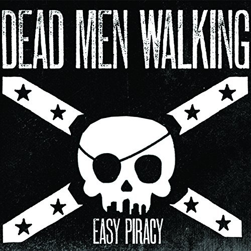 Dead Men Walking Easy Piracy Explicit Version Easy Piracy
