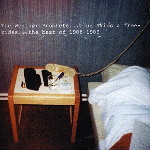 Weather Prophets Blue Skies & Free Rides The