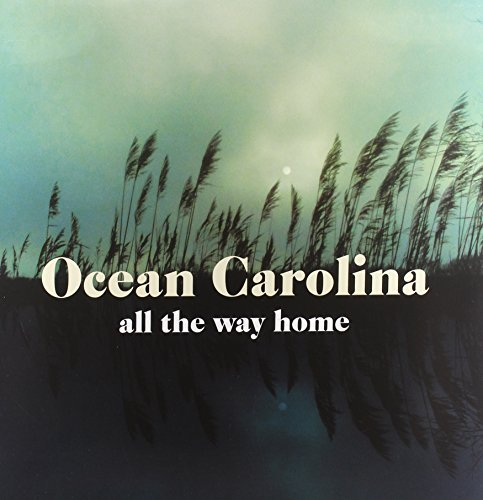 Ocean Carolina All The Way Home