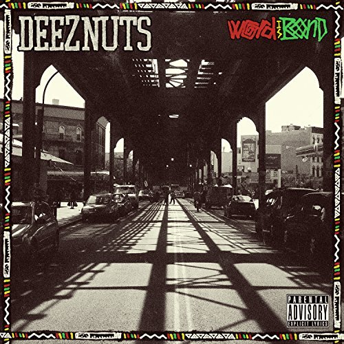 Deez Nuts Word Is Bond Explicit Version