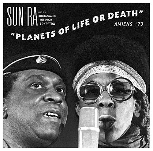 Sun Ra Planets Of Life Or Death Amie