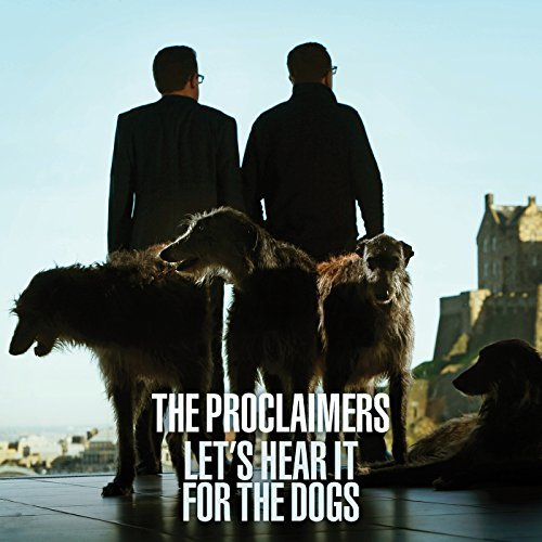 Proclaimers Let's Hear It For The Dogs Let's Hear It For The Dogs