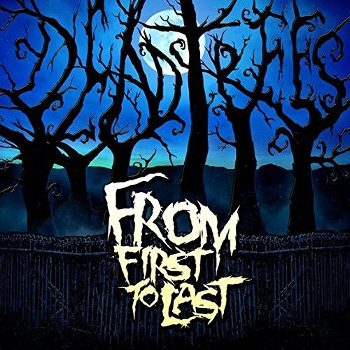 From First To Last Dead Trees