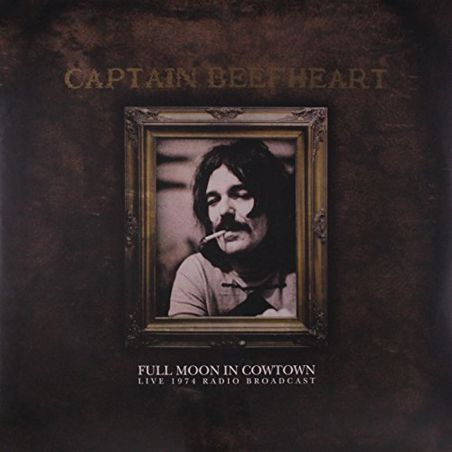 Captain Beefheart Full Moon In Cowtown Full Moon In Cowtown