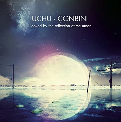 Uchu Conbini I Looked By The Reflection Of