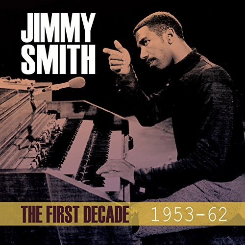 Jimmy Smith First Decade 1953 62