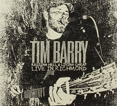 Tim Barry Raising Hell & Living Cheap L