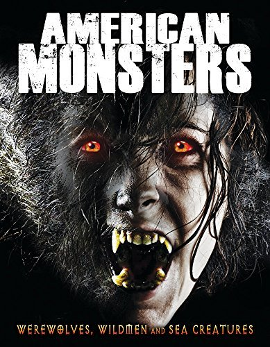 American Monsters Werewolves Wildmen And Sea Creatures American Monsters Werewolves Wildmen And Sea Creatures DVD