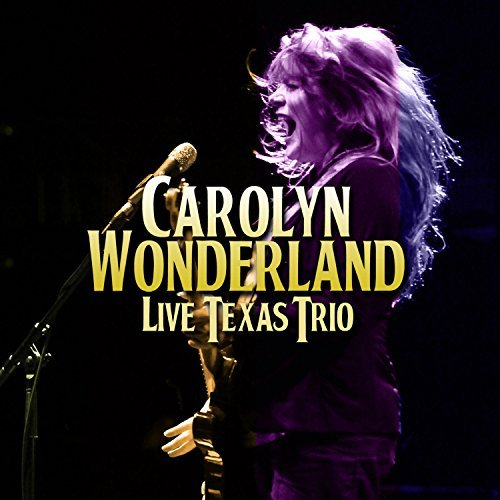 Carolyn Wonderland Live Texas Trio
